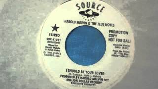 Harold Melvin & The Blue Notes   -  I Should Be Your Lover