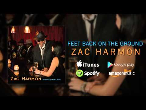 Zac Harmon - Feet Back on the Ground