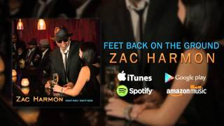 Zac Harmon - Feet Back on the Ground