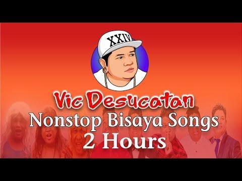 Vic Desucatan Nonstop Bisaya Songs