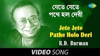 Download Hindi Video Songs - Jete Jete Pathe Holo Deri | Bengali Song | R D Burman