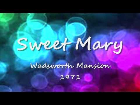 Sweet Mary - Wadsworth Mansion - 1971