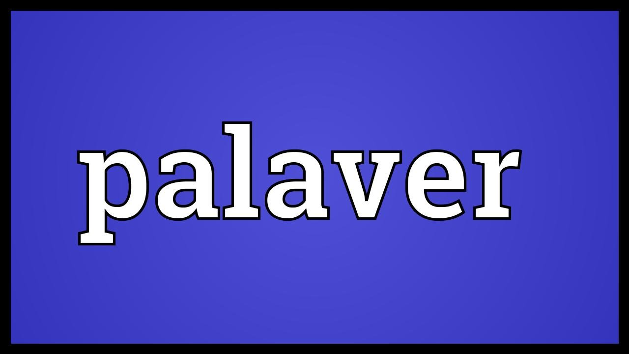 Palaver Meaning - YouTube