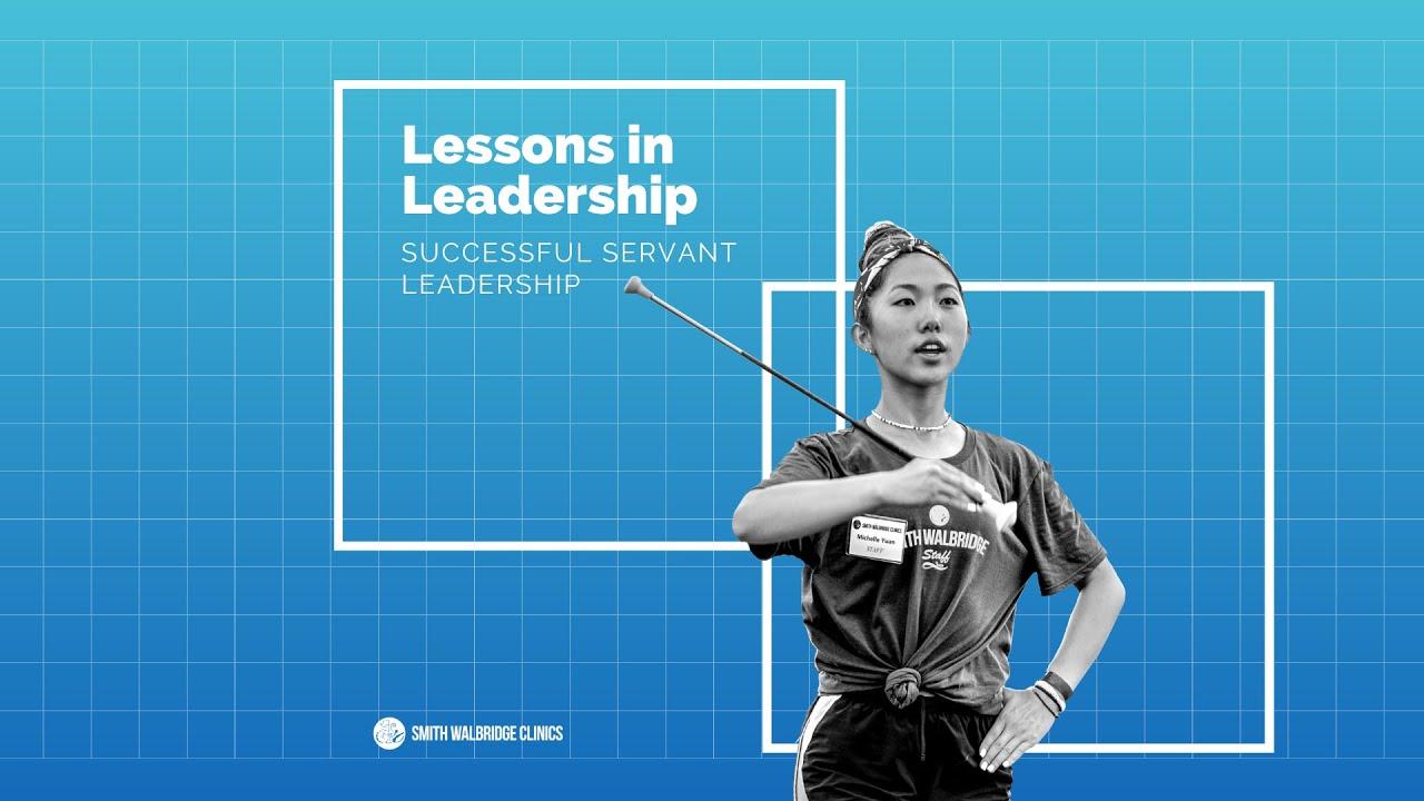 Lessons In Leadership - Successful Servant Leadership