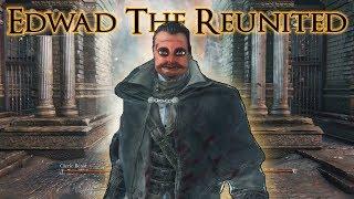 Bloodborne: Edwad Emberpants the Reunited [Ep. 2]