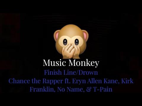 LYRICS  - Finish Line/Drown - Chance the Rapper ft. Eryn Allen Kane, Kirk Franklin, Noname & T-Pain