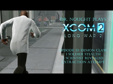 XCOM 2 Long War 2 Ep32: Demon Claw - 1 Soldier Stealth, 1 Scientist Revealed (Let's Play)  