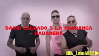 David Calzado & La Charanga Habanera (COMO PACO) Official Video 2016