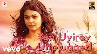 Maalai Pozhudhin Mayakathilaey - Yen Uyirey Un Plugged Full Song Audio   Achu