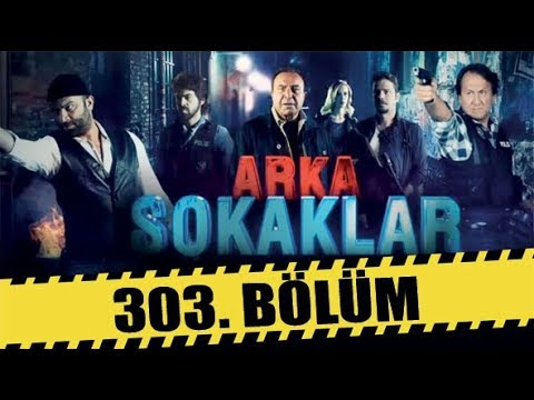 ARKA SOKAKLAR 303. BÖLÜM | FULL HD