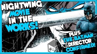 Nightwing movie in the works! plus the batman director confirmed! dceu news
