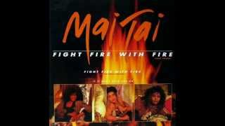 Watch Mai Tai Fight Fire With Fire video