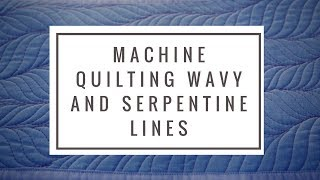 Machine Quilting Wavy Lines & Serpentines: Free-Motion Challenge Quilting Along