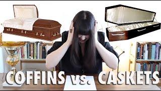 MORBID MINUTE: Coffins vs. Caskets