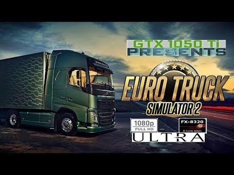 Euro Truck Simulator 2 - GTX 1050 TI - AMD FX 8320 - 1080P Ultra