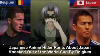 Japanese Anime Hitler Rants About Japan Knocked Out of the World Cup By Belgium
