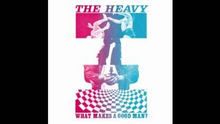 The Heavy - 'What Maĸes A Good Man?'