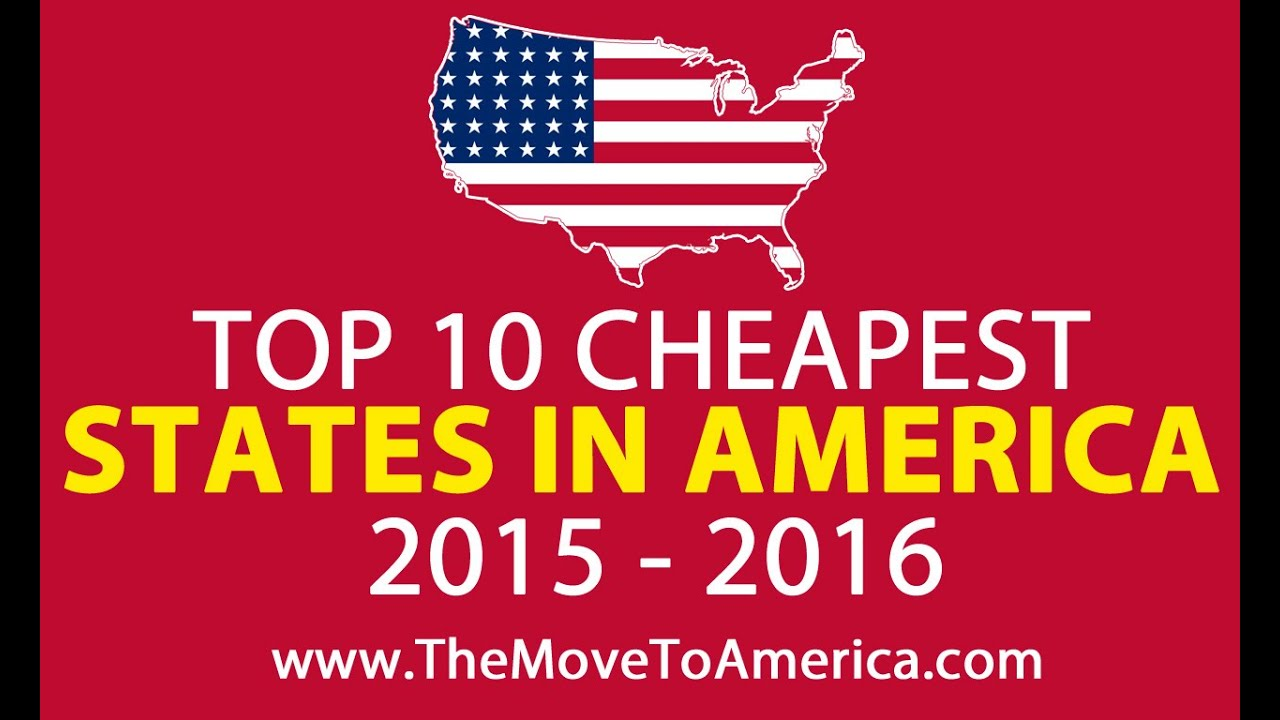 Top Ten Cheapest States In America 2015 2016 Youtube