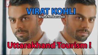 Virat Kohli For Uttarakhand Tourism
