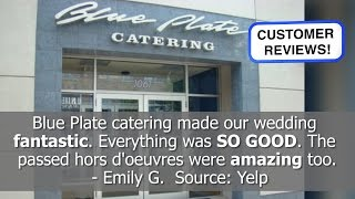 Best Catering Reviews! - Blue Plate Catering - Chicago, IL - REVIEWS