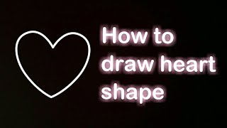 easiest way to draw heart shape ♥