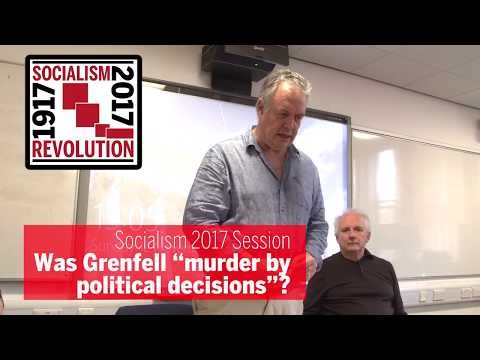 """Socialism 2017: Was Grenfell """"murder by political decisions""""?"""
