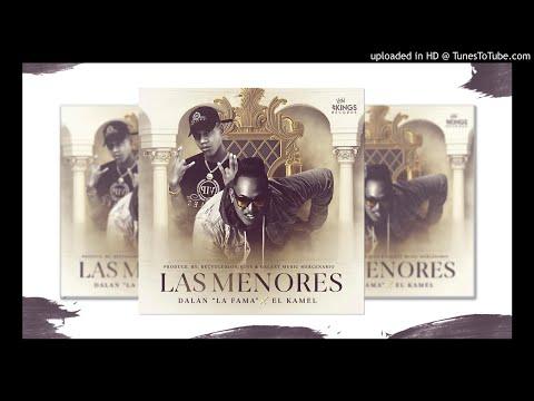 Las Menores - Dalan La Fama X El Kamel (Audio Oficial)