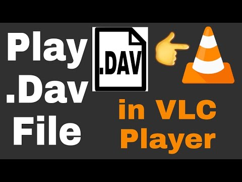 How to play dav file in vlc Download Final
