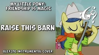 My Little Pony Friendship Is Magic Raise This Barn Alex376 Instrumental Cover