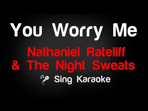 Nathaniel Rateliff & The Night Sweats  You Worry Me Karaoke Lyrics