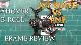 X-HOVER B-ROLL // 2 INCH MICRO FRAME AND BNF // FRAME REVIEW AND BUILD FOOTAGE