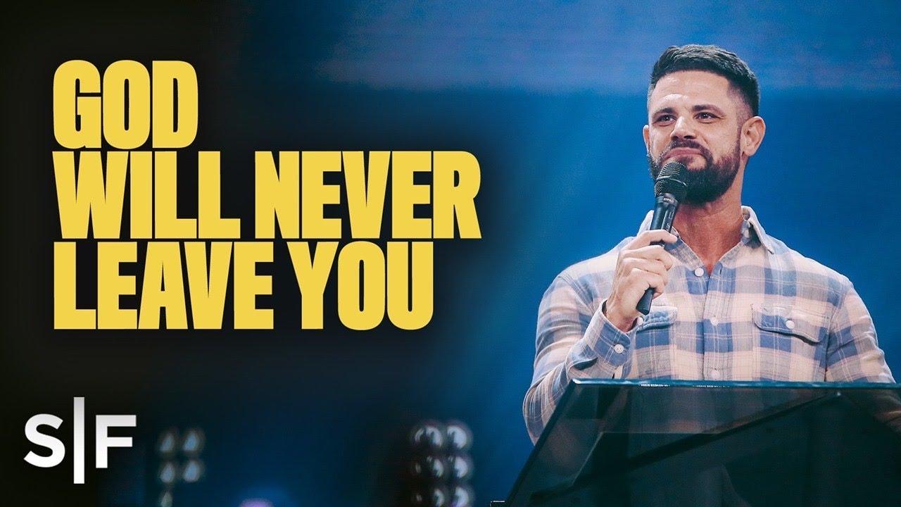 God Will Never Leave You | Steven Furtick