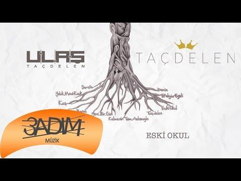 Ulaş Taçdelen -  Eski Okul (Official Audio)