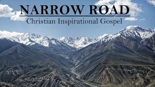 NARROW ROAD Christian Inspirational Gospel Songs