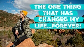 The One Thing That Has Changed My Life Forever! | Colorado Trip!