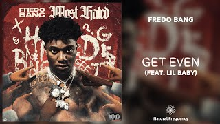 Fredo Bang - Get Even ft. Lil Baby (432Hz)