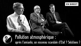 Pollution atmosphérique : après l'amiante, un nouveau scandale d'Etat ? Solutions ? [EN DI