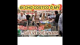Đi Chợ COSTCO ở Mỹ lớn lắm.Tìm mua Thuốc Tây và Mỹ phẩm gửi về ViệtNam