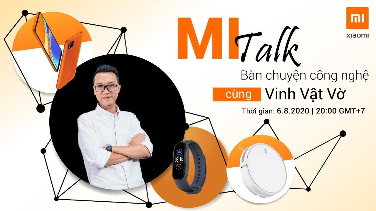 MiTalk: Bàn chuyện công nghệ cùng Vinh Vật Vờ