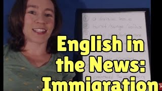 english in the news vocabulary about immigration