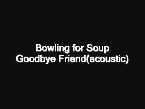 Bowling for Soup - Goodbye Friend(acoustic) - YouTube
