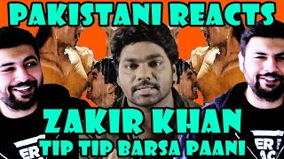Pakistani Reacts to Zakir Khan | Kabhi Gaana Kabhi Logic - Tip Tip