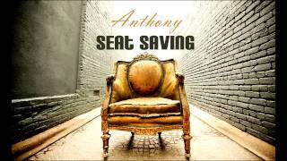 Anthony - Seat Saving (Original)