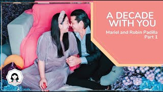 A decade with you | Mariel and Robin Padilla Part 1