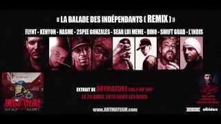 La Balade Des Indépendants (REMIX) Flynt-Kenyon-Nasme-2spee Gonzales-SearLuiMeme-Dino-Swift Guad...