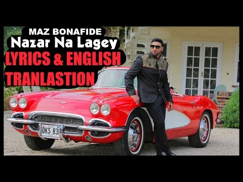 NAZAR NA LAGEY | LYRICS & ENGLISH TRANSLATION | MAZ BONAFIDE