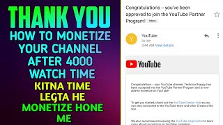 THANK YOU || HOW TO MONETIZE AFTER 4000 HOURS WATCHTIME || KITNA TIME LEGTA HE || HINDI