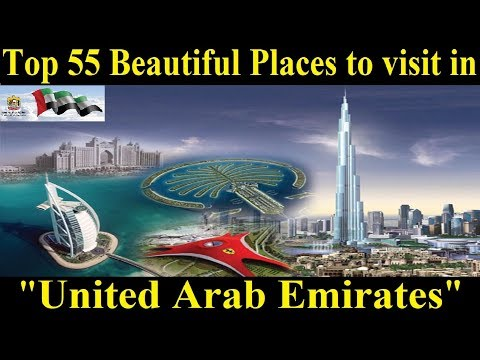 Top 55 Places to visit in the UAE [United Arab Emirates] - A Tour Through Images