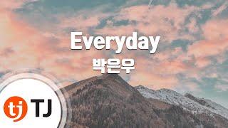 [TJ노래방] Everyday(신사의품격OST) - 박은우 (Everyday - Park Eun Woo) / TJ Karaoke