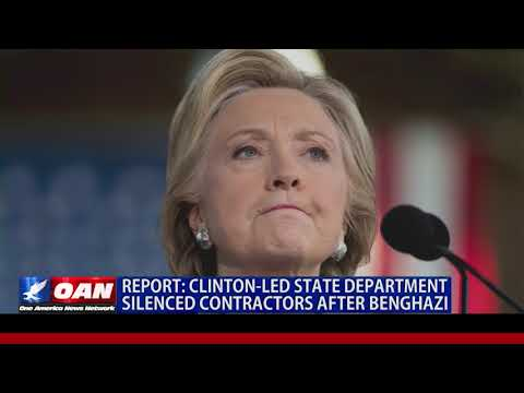 Clinton-Led State Department Silenced Contractors After Benghazi
